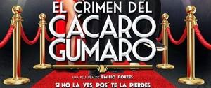 EL CRIMEN DEL CACARO GUMARO